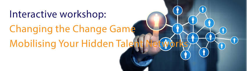 Workshop: Mobilising Your Hidden Talent Networks